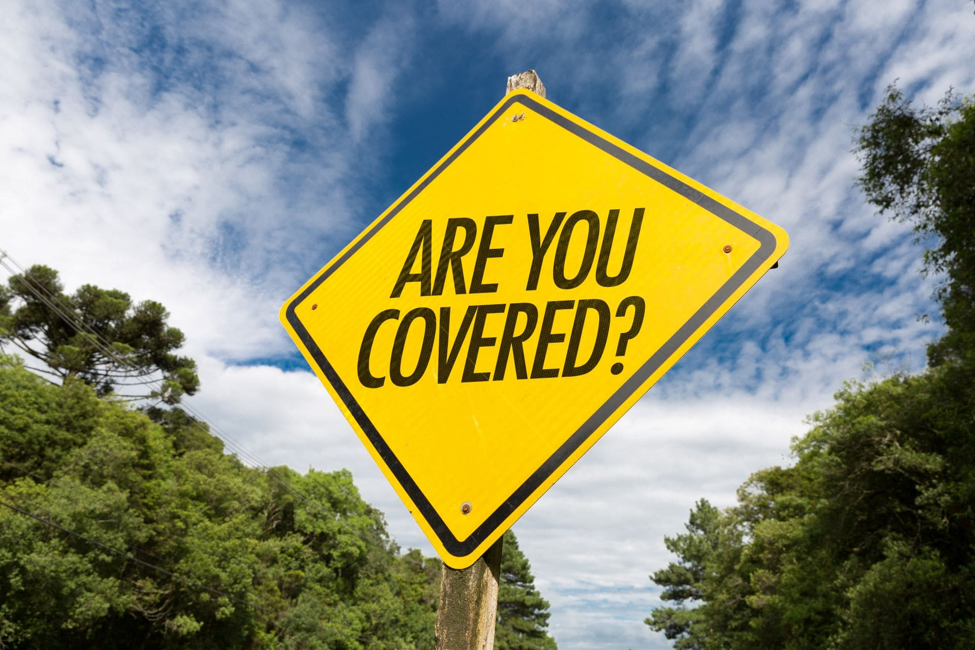 Are you covered?