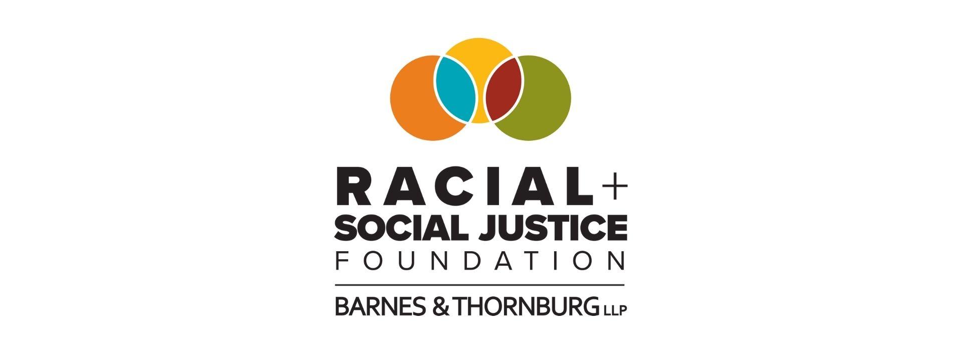 Barnes Thornburg Racial And Social Justice Foundation