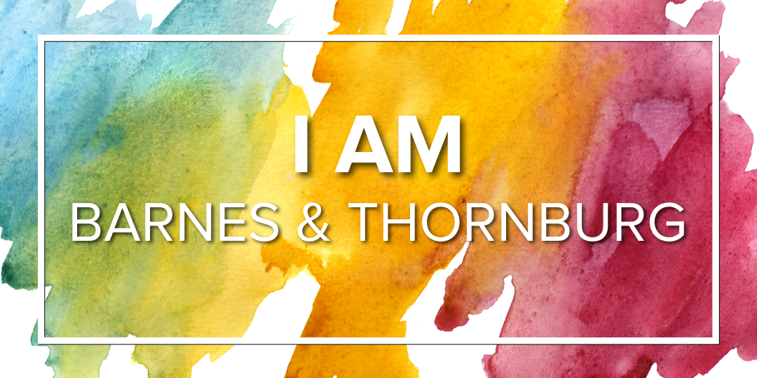 I Am Barnes & Thornburg